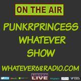 PunkrPrincess Whatever Show  recorded live 8/14/2016
