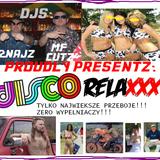DJ 2Najz x MF Cutz - Disco RelaXXX MiXXX