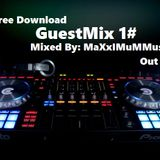 GuestMix 1# MaXxIMMuMMusic (Free Download) (Out Now)