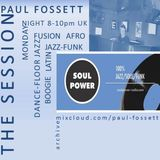 The Session with Paul Fossett 13.08.18  on www.soulpower-radio.com