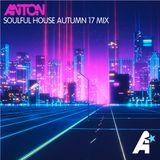 Anton - Soulful House Autumn 17 Mix