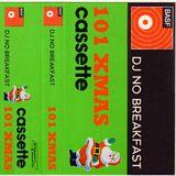 DJ No Breakfast - 101 XMAS