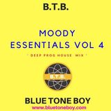 B.T.B. ~ Moody Essentials * VOL 4 * Deep Prog House Mix