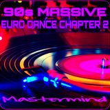 90s MASSIVE EURO DANCE CHAPTER TWO