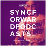 Sync Forward Podcast 079 - Andy Caz