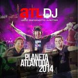 ATL DJ, Planeta Atlântida 2014