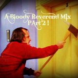 A Bloody Reverend Mix, Part 2 !