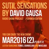 Sutil Sensations Radio Show/Podcast - March 17th 2016 - With hot new beats and music!
