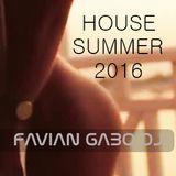 HOUSE SUMMER 2016 - Favian Gabo Dj