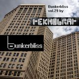 TEKNOBRAT Presents Bunkerbliss Vol 29. Mixed on 2015-08-28th