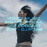 HOUSE MUSIC Sound of Soul 002 Podcast 2017 - Dj PitaB