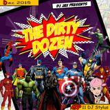 Dirty Dozen Ep.11 Ft DJ Stylus