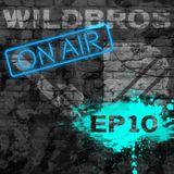 WildBros ON AIR EP #10