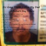 DJ Greg x I Miss My Dad (A Father's Day Tribute) Mixtape