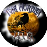 The Murder Hour #2: I was unsupervised and the moon was full