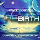 Jenny Karol - ReBirth.The Future is Now! 101