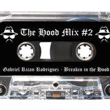 The Hood Mix #2 (Breakin in the Hood) - Gabriel Rican Rodriguez
