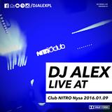 DJ ALEX live at Club NITRO Nysa (2016-01-09)
