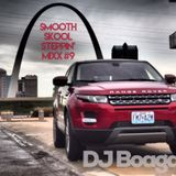 Smooth Skool Steppin' Mixx #9