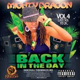 Mighty Dragon - Back In The Dayz Vol 4, Late 90s to 2k Dancehall Mix