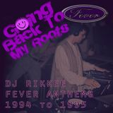 DJ Rikkee - Going Back To My Roots - Fever Anthems 1994 to 1995