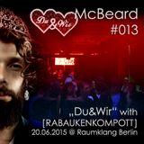 Beard-Tape#013_McBeard @ Du&Wir with RABAUKENKOMPOTT - Raumklang Berlin - 2015-06-20