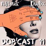 Dop'Cast 11: FilthyRick Vs DooBee