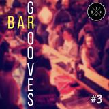 Bar Grooves #3