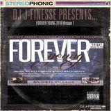 DJ J-Finesse Presents...Forever Young Mixtape V.1 (SpelHouse Homecoming 2018)!!!