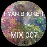 Ryan Broker - Mix 007