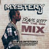 @DJMYSTERYJ - Travis Scott #TheMix