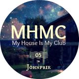 My House Is My Club #05 By Johnprie
