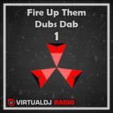 Fire Up Them Dubs Dab 1 | virtualdjradio.com - powerbase