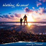 Watching the sunset - Mixed by Manuel