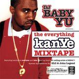 The Everything Kanye Mixtape - Hosted By: Kanye West