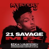 @DJMYSTERYJ | @21Savage Mix