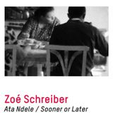 Ata Ndele / Sooner or Later, l'expo de Zoé Schreiber @Centrale Lab