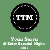Yvan Serra - Enfer Scandal Night - 2001