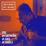 Beyond 008 - Footwork/Juke/Jungle