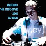 DJ KER - BEHIND THE GROOVE 2011
