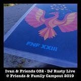 Ivan & Friends 032 - DJ Rusty Live @ Friends & Family 2019