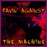 Ravin' Against the Machine
