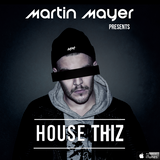 House Thiz Ep #009 With Martin Mayer