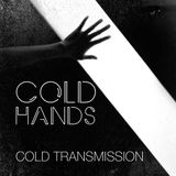 "COLD TRANSMISSION presents ""COLD HANDS"" 01.05.18 (no. 30)"