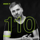UNION 77 PODCAST EPISODE № 110 BY SMAGIN