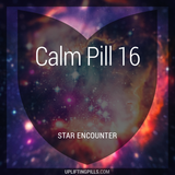 Calm Pill 16 - Star Encounter (First Half)
