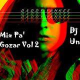 Dj Unit - Mix Pa' Gozar Vol 2