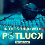 In The Studio With DJ Potluck - Episode 005