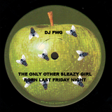 The Only Other Sleazy Girl Born Last Friday Night (Dance Mix 2012)