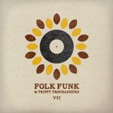 Folk Funk and Trippy Troubadours vii